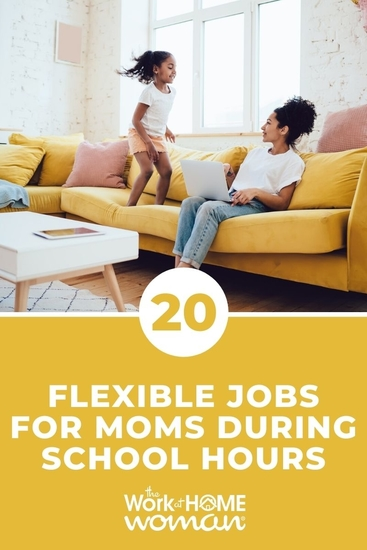 Working from home during school hours is the dream of many moms. Here are 20 of the best flexible jobs for moms to fit in around school. #parttime #extracash #ideas via @TheWorkatHomeWoman