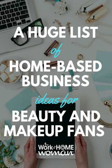 Do you want to work from home in a niche that's fun and makes you feel good? Here's a huge list of the best work-at-home businesses for beauty and makeup lovers. #business #skincare #directsales #companies via @TheWorkatHomeWoman
