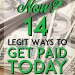 need money now? legit ways to get paid today pinterest pin
